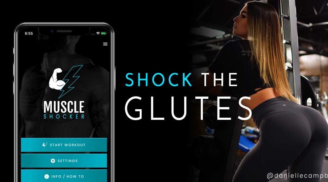 How to Shock the Glutes for Growth with Muscle Shocker